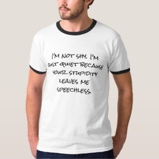 "Funny ""Stupidity Leaves Me Speechless"" Introvert Tee Shirt"
