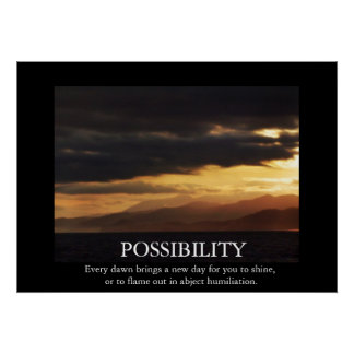 Funny Sunrise Possibility De-motivating Poster