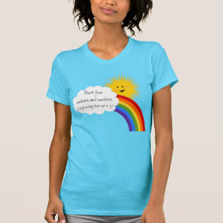 Funny Sunshine and Rainbows Design T-Shirt
