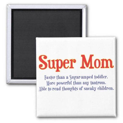 Funny Super Mom gifts and cards for your super mom 2 Inch Square Magnet