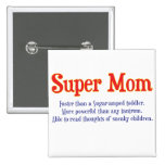 Funny Super Mom gifts and cards for your super mom Buttons