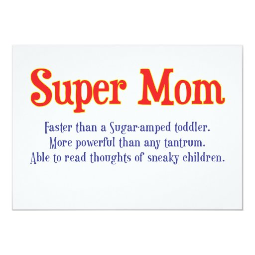 "Funny Super Mom gifts and cards for your super mom 5"" X 7"" Invitation Card"