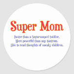 Funny Super Mom gifts and cards for your super mom Classic Round Sticker
