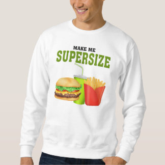Funny Supersize Sweatshirt