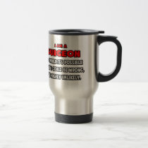 Funny Surgeon .. Highly Unlikely 15 Oz Stainless Steel Travel Mug