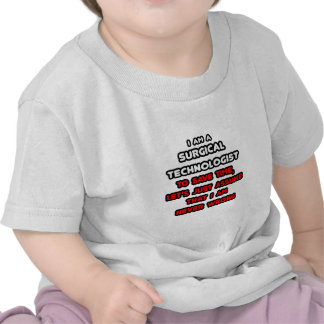 Funny Surgical Technologist T-Shirts Tshirt