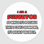 Funny Surveyor .. Highly Unlikely Classic Round Sticker