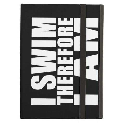 Funny Swimmers Quotes Jokes I Swim Therefore I am iPad Air Case