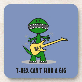 Funny T-Rex Can't Find a Gig Guitar Music Beverage Coaster