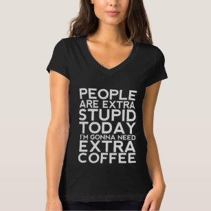 8bc708d1f Hilarious Coffee Quotes Clothing | Zazzle