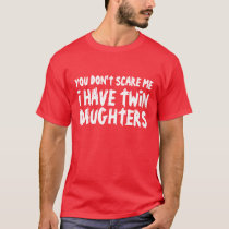 Funny t shirt for dads that have twin daughters