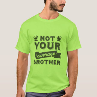 Funny T-shirt for Your Special Brother