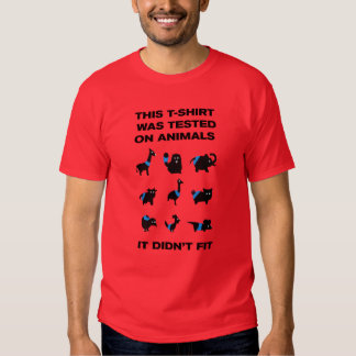 Funny T-Shirt Tested on Animals
