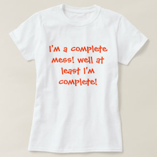 Funny t shirt that expresses most of us today.