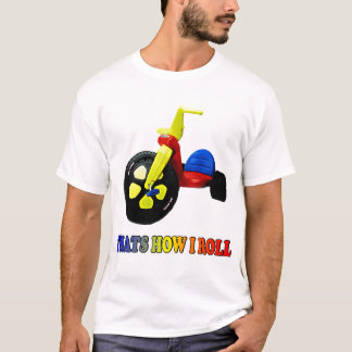 "funny t-shirt ""Thats how I roll"""