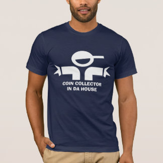 Funny t-shirt with quote for coin collector