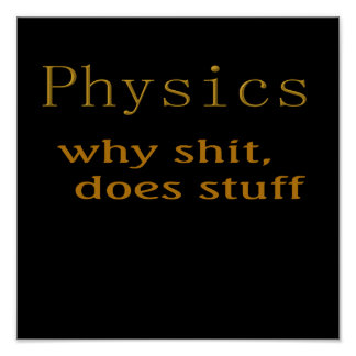 Funny t-shirts Physics humor Poster