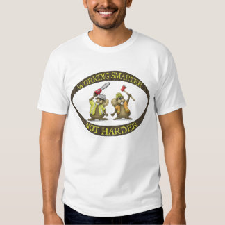Funny t-shirts: Working Smarter not Harder T-shirt