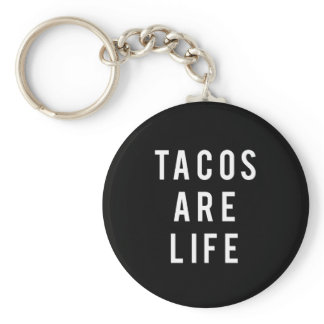 Funny Tacos Are Life Print Keychain