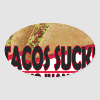 Funny - Tacos Suck.png Oval Sticker