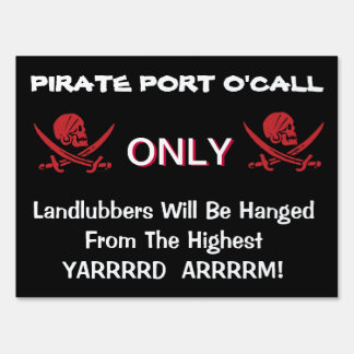 Funny Talk Like A Pirate Day Yard Sign