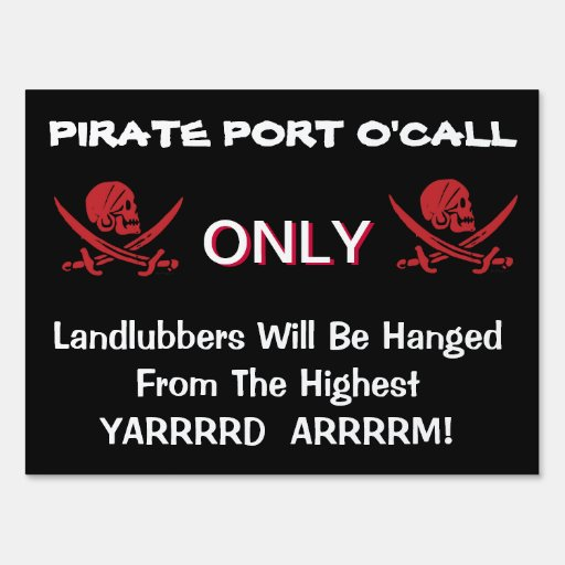 Funny Talk Like A Pirate Day Yard Sign | Zazzle