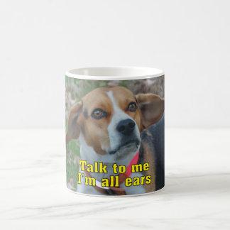 Funny Talk To Me I'm All Ears Beagle Coffee Mug