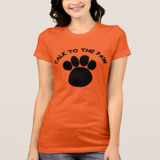 Funny Talk to the Paw Women's American Apparel T-Shirt