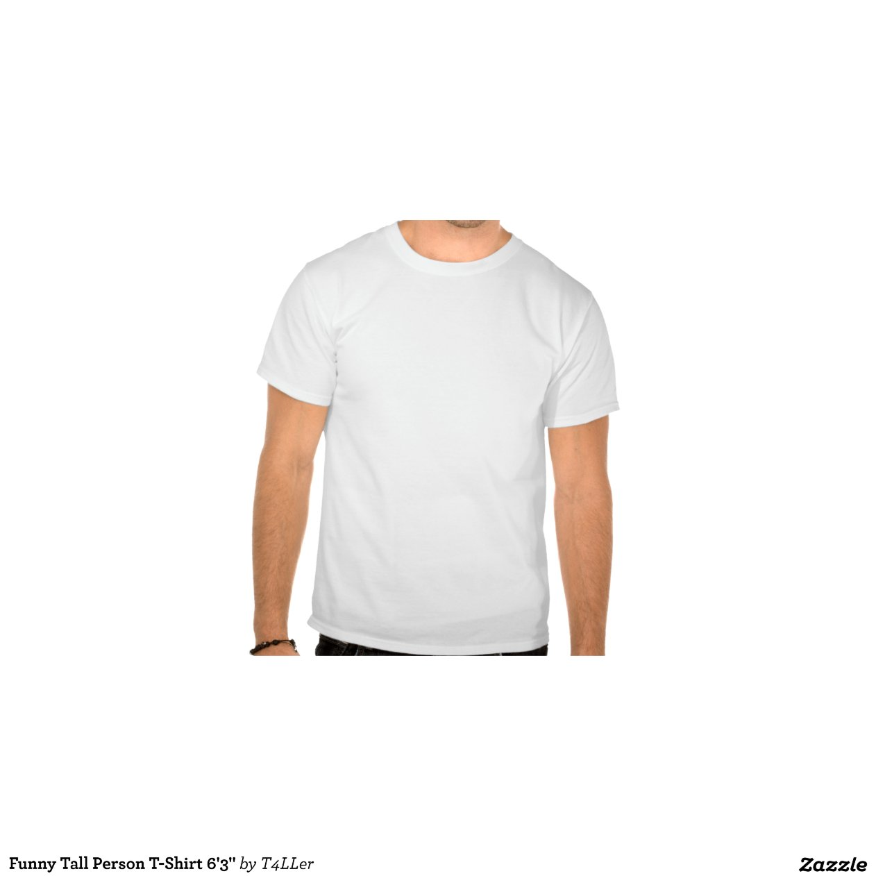 """Funny Tall Person T-Shirt 6'3"""" 