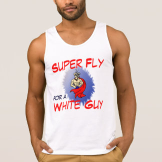 Funny Tank Top: Super Fly for a White Guy Tank