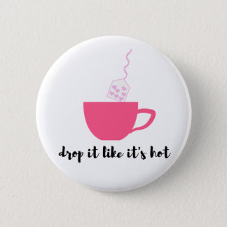 Funny Tea Lovers Button