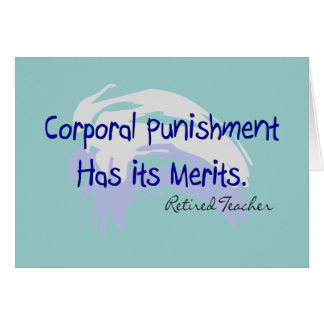 "Funny Teacher Gifts ""Corporal Punishment..."" Card"