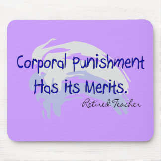"""Funny Teacher Gifts """"Corporal Punishment..."""" Mouse Pad"""