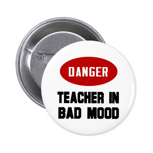 Funny Teacher in Bad Mood 2 Inch Round Button