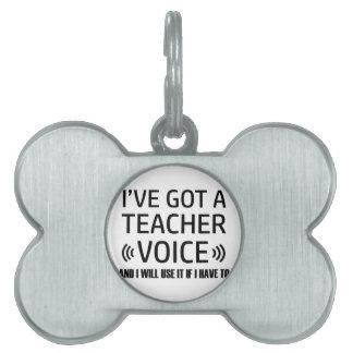 Funny Teacher voice designs Pet Tag