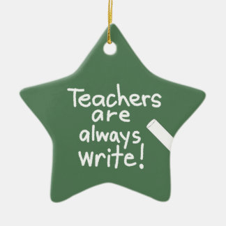 Funny Teachers are Write Teacher Appreciation Double-Sided Star Ceramic Christmas Ornament