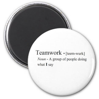 Funny Teamwork Products 2 Inch Round Magnet