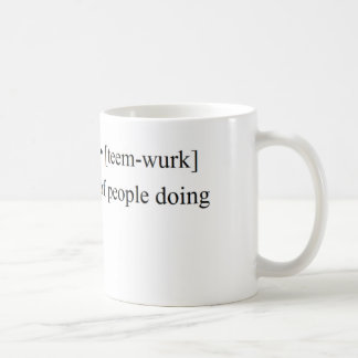 Funny Teamwork Products Coffee Mug