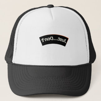Funny tee shirt . A quick reminder! Trucker Hat