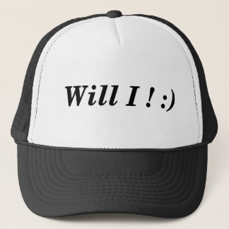 Funny Tee - Will I! :) Trucker Hat