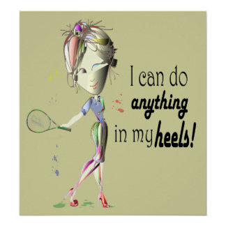 Funny Tennis and Stiletto Shoe Super woman Poster