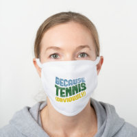 Funny Tennis Because Typography White Cotton Face Mask