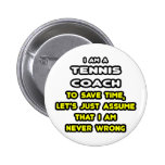 Funny Tennis Coach T-Shirts and Gifts Buttons