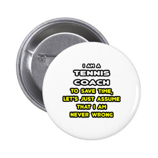 Funny Tennis Coach T-Shirts and Gifts Pinback Button