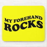 Funny Tennis Mousepad : My Forehand Rocks