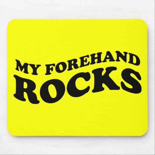 Funny Tennis Mousepad : My Forehand Rocks