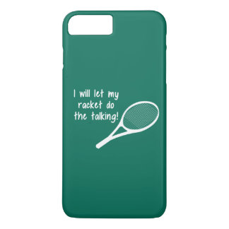 Funny Tennis Racket Saying iPhone 7 Plus Case