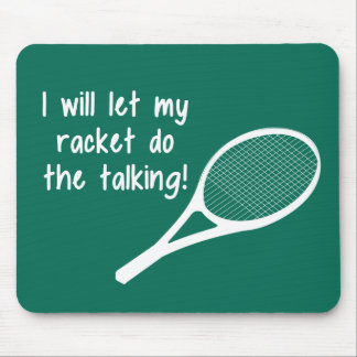 Funny Tennis Racket Saying Mouse Pad