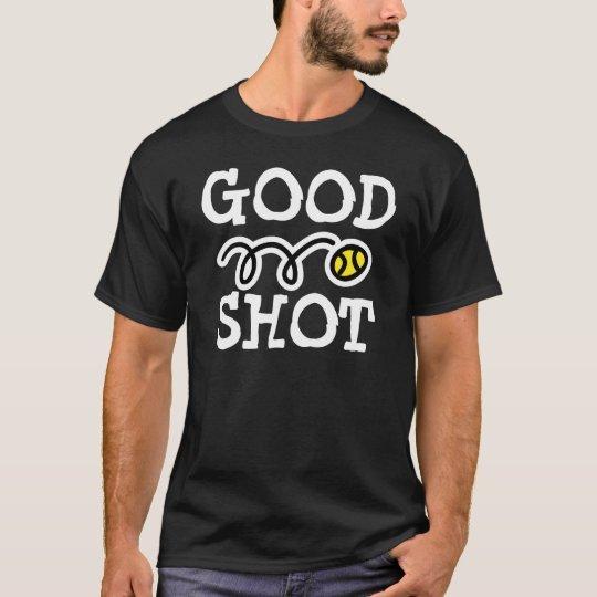 Funny tennis t shirt saying: Good Shot