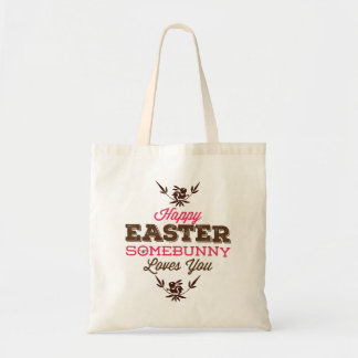 Funny Text-Happy Easter Somebunny Loves You Budget Tote Bag